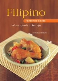 Filipino Homestyle Dishes: Delicious Meals In Minutes PDF