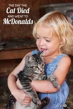 The Day the Cat Died and Went to McDonalds. Great read and tips for explaining death to children.