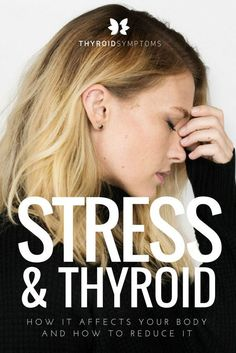 Understand the connection between stress and your thyroid. #Exerciseandyourthyroid