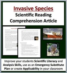 Invasive Species: A Reading Comprehension - Disciplinary Literacy - Resource For Everyone  The Problem You Face - Not having the time to properly teach scientific literacy (disciplinary literacy) or improve your students reading comprehension and analysis skills.  The Solution This fully editable, NO PREP reading comprehension article is composed of relevant, applicable and engaging reading activities which can be used to:  • introduce your topic • improve your ....