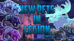New Hunter Pets in Legion #worldofwarcraft #blizzard #Hearthstone #wow #Warcraft #BlizzardCS #gaming