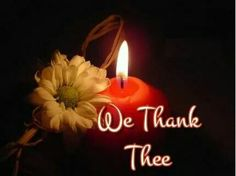 We Thank Thee Jesus Scriptures, Christian Pictures, Scripture Quotes, You And I, Birthday Candles, Give It To Me, Lord, Thanksgiving, King