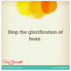 stop the glorification of busy http://www.amplifyhappinessnow.com