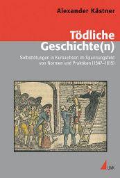 """""""Selbstmord"""" – Sünde oder gesellschaftliche Norm? Eine historische Analyse von Alexander Kästner. Herausgegeben von UVK!"""