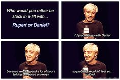 so many of the interviews with Harry Potter co stars are about how much and how loud Daniel Radcliffe is while he talks