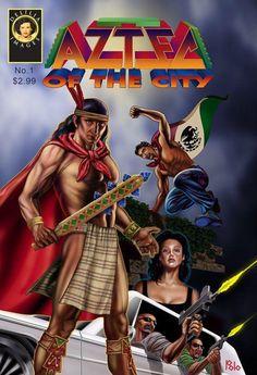 Aztec Superhero | Aztec of the City:' America's First Latino Superhero Comic Book ...