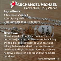 Archangel Michael Protective Holy Water. To transmute and clear negative energies sprinkle around the home. Do not drink! www.DarPayment.com