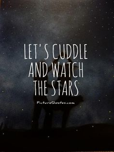 Discover and share Cuddle Time Quotes. Explore our collection of motivational and famous quotes by authors you know and love. Cuddle Quotes, Hug Quotes, Moon Quotes, Star Quotes, Quotes About Cuddling, Quotes About Stars, Cute Couple Quotes, Best Love Quotes, Stargazing Quotes