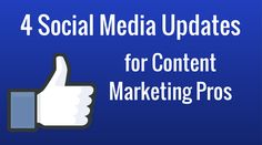 Toolkit Tuesday: 4 Social Updates for Content Marketing Pros