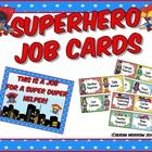 Superhero Job Cards – Editable!  This is a zip file.  It contains an editable PowerPoint version and a PDF version which cannot be edited.  Keep yo...