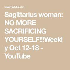 Sagittarius woman: NO MORE SACRIFICING YOURSELF!!!Weekly Oct 12-18 - YouTube Sagittarius Women, Spiritual Thoughts, 18th, Spirituality, Woman, Youtube, Spiritual, Women, Youtubers