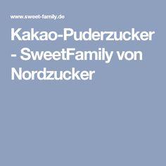 Kakao-Puderzucker - SweetFamily von Nordzucker  Neues Whisprs-Projekt. Bewerbung und mit etwas Glück testen und mit Liebe backen.