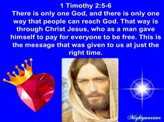 """The Infallible Word of God !!!: 1 TIMOTHY 2:5-6 ~~~ """" ONE GOD """""""