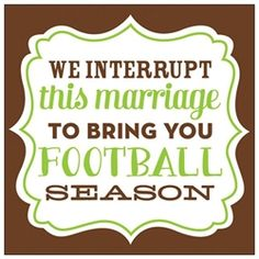 We Interrupt This Marriage To Bring You Football Season Napkins