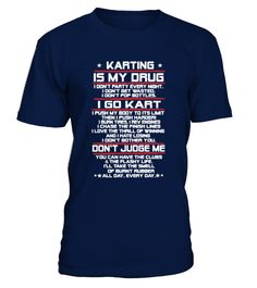 76Best_SELL - Karting Is My Drug   => Check out this shirt by clicking the image, have fun :) Please tag, repin & share with your friends who would love it. #Motorsport #Motorsportshirt #Motorsportquotes #hoodie #ideas #image #photo #shirt #tshirt #sweatshirt #tee #gift #perfectgift #birthday #Christmas