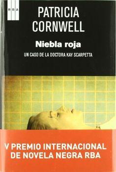 Niebla roja / Patricia D. Cornwell ; Traducción de Alberto Coscarelli