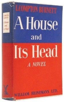 IVY COMPTON-BURNETT A House and Its Head. [1935] prima edizione