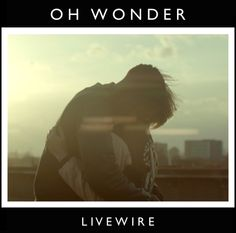 Day 10- A song that makes you fall asleep- Livewire- Oh Wonder