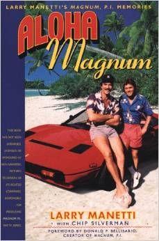 Aloha Magnum: Larry Manetti's Magnum, P.I. Memories, Mr. Media Interviews