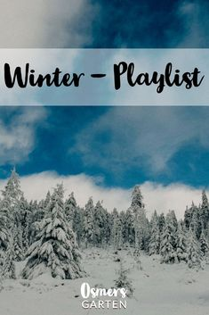 Die Osmers Garten Winter - Playlist 2018.  #Winterplaylist #Musik #Playlist #AppleMusic #Spotify Gardening, Winter, Christmas, Blog, Musica, Sustainable Gifts, Low Maintenance Garden, Fruit Garden, Organic Beauty