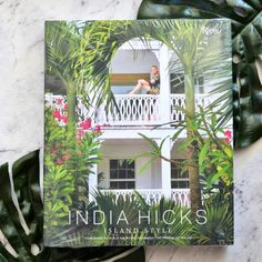 Island Style by India Hicks Best Coffee Table Books, Cool Coffee Tables, Décor Boho, Bohemian Decor, Diy Home Decor Rustic, Caribbean Culture, Cocktail Book, Her World, New Homeowner