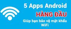 5 apps Android hàng đầu để bảo vệ mật khẩu WiFi