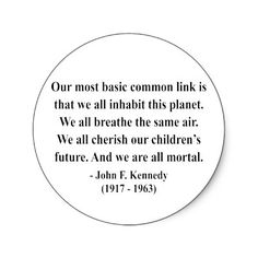 JFK Quote. John f. Kennedy words. We are all The Same. One