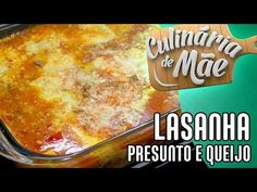 Culinária de Mãe #16 - Lasanha a Bolonhesa de Presunto e Queijo