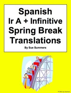 Spanish Ir A Infinitive 10 Sentences and Spring Break Worksheet by Sue Summers