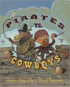 Pirates v. Cowboys by Aaron Reynolds