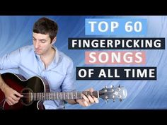 Top 60 fingerpicking songs to learn of ALL TIME on guitar. Complete beginner right up to advanced. Learn how to play each of these great songs here at Six String Fingerpicking and take your fingerstyle playing to the next level! All lessons come with a video tutorial and 100% accurate guitar tab. So start learning now!