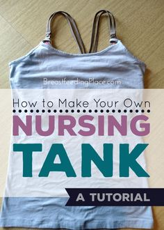 How to Make Your Own Nursing Tank Top – a Tutorial - Breastfeeding Place Make Your Own, How To Make, How To Get Sleep, Pregnant Mom, First Time Moms, Baby Hacks, Baby Tips, Mom And Dad, The Help