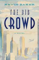 The Big Crowd - by Kevin Baker. Two Irish brothers -- one a fallen political star accused of corruption and the other a young DA desperately trying to clear his name -- navigate through a dangerous world of socialites, politicians, righteous reformers and cold-blooded gangsters to find the truth.