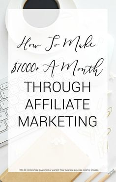 How to make $7000+ a month through affiliate marketing