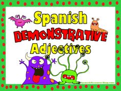 Spanish Demonstrative Adjectives Grammar Notes and Practice Powerpoint from Spanish the easy way! on TeachersNotebook.com -  (34 pages)  - Spanish demonstrative adjectives have never been easier! This colorful, animated powerpoint introduces the grammar step by step while giving visual practice along the way.
