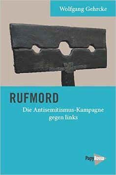Amazon.de: Rufmord: Die Antisemitismus-Kampagne gegen links (Neue Kleine - Wolfgang Gehrcke: Bücher