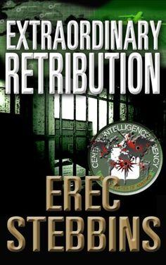 Extraordinary Retribution by Erec Stebbins http://www.amazon.com/dp/B00GNR8466/ref=cm_sw_r_pi_dp_r820vb1H0XXTA