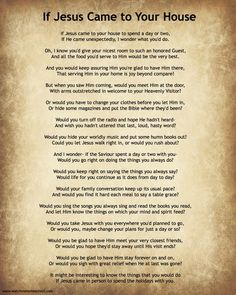 If Jesus Came to Your House Poem with Free Printable. Last line tied to a holiday but this is a beautiful reminder for every day of the year