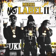 """New mixtape from the MIGOS """"No Label 2."""" Presented by QC Music. Follow @MigosATL"""