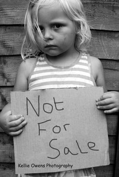 Not for Sale Keep your hands of every child. Stop every way of child abuse...