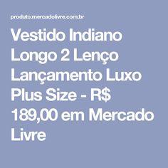 Vestido Indiano Longo 2 Lenço Lançamento  Luxo Plus Size - R$ 189,00 em Mercado Livre