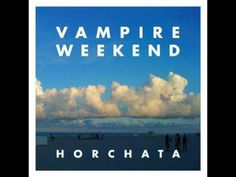 Vampire Weekend - 'Horchata'