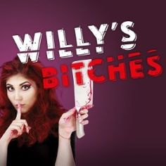 Willy's Bitches - The actresses are all Masters students from The Royal Conservatoire of Scotland and are very talented.