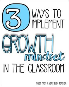 three ways to implement growth mindset in the classroom