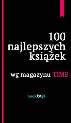 100 książek wszechczasów Le Book, Book Nooks, Good Advice, Better Life, Book Design, Good To Know, Book Lovers, Texts, Books To Read