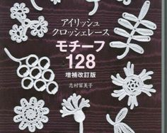 JAPANESE CROCHET EBOOK WITH DIAGRAM PATTERN -------------  The listing is for an e-Book (electronic book) Creates beautiful crochet flower, with the Irish Crochet tecnics. Detailed explications, easy.   * Title: 128 Irish Crochet motiv * Language: Japanese (Instruction in diagram pattern/schema very easy) * Numbers of pages: 120 PDF * File Size: 17.01 MB * Format : PDF Files * Shipping : FREE * Delivery : INSTANT DOWNLOAD