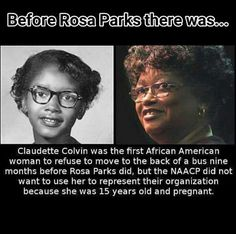Claudette Colvin There are secerts in history, that why I don't trust history