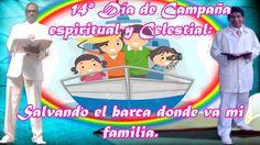 14to día de Campaña Espiritual y Celestial, Salvando el barca donde va m...