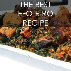 "Nigerian Efo Riro Recipe You know that ""efo"" situation where the efo sits on one side of the bowl and the water migrates to the other side? Nigerian Fried Rice, Nigerian Stew, Nigerian Food, Ghanaian Food, New Recipes, Soup Recipes, Cooking Recipes, Oven Grilled Chicken, Coconut Curry Chicken"