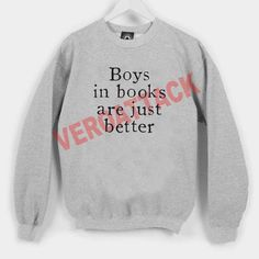 boys in books are just better Unisex Sweatshirts